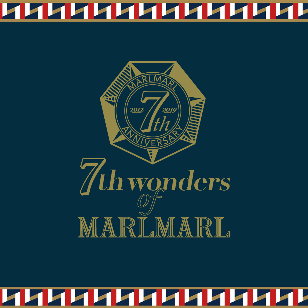 MARLMARL7周年感謝祭を開催!-7th wonders of MARLMARL- 9.11(WED.)